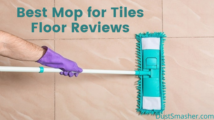 Best Mop for Tiled Floors Review