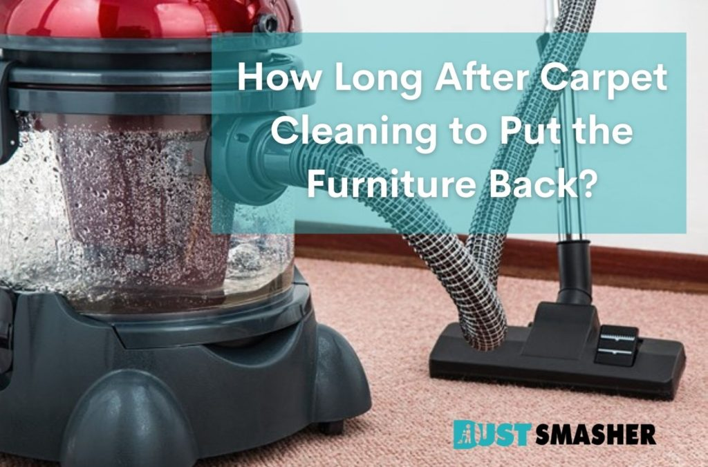 How Long After Carpet Cleaning to Put the Furniture Back?